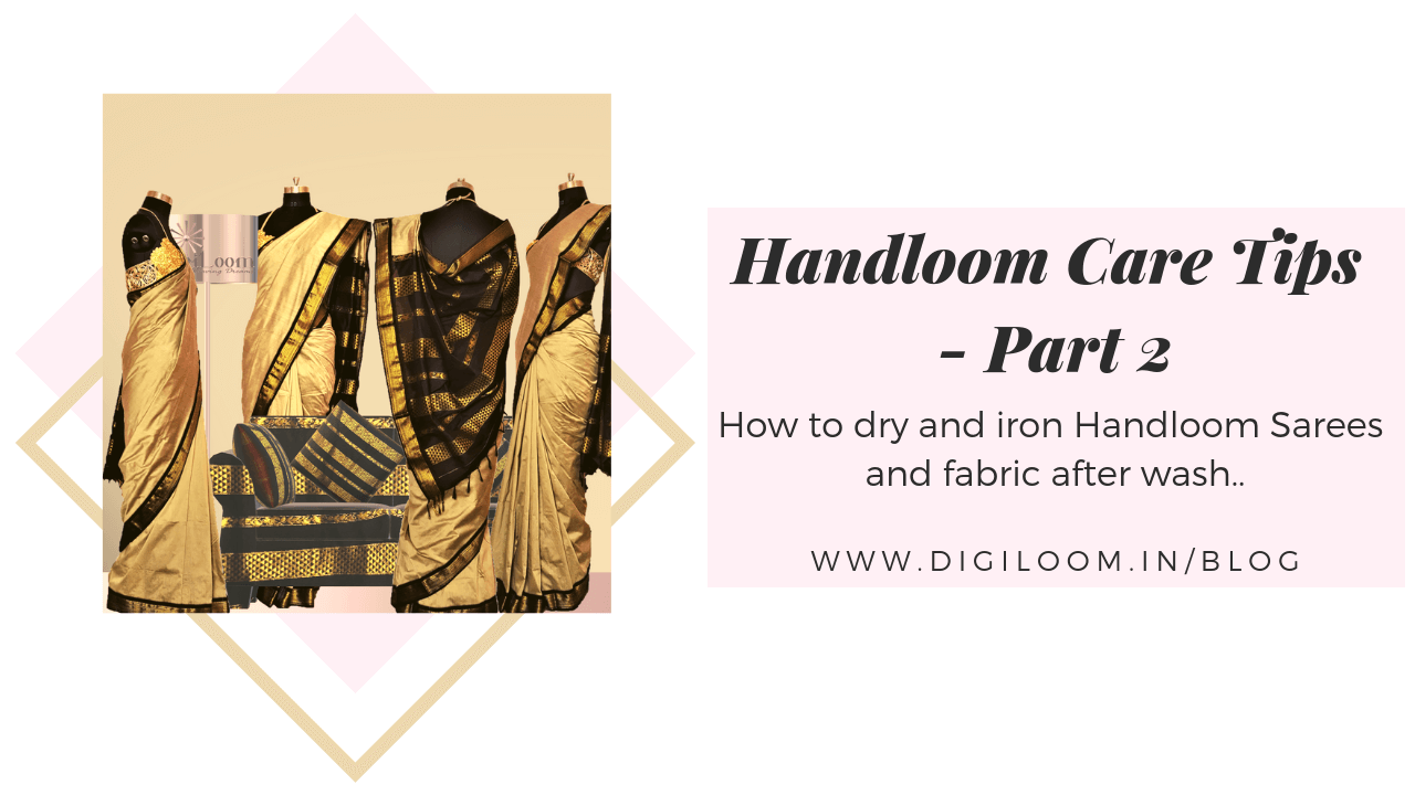 How to dry and iron Handloom Sarees..